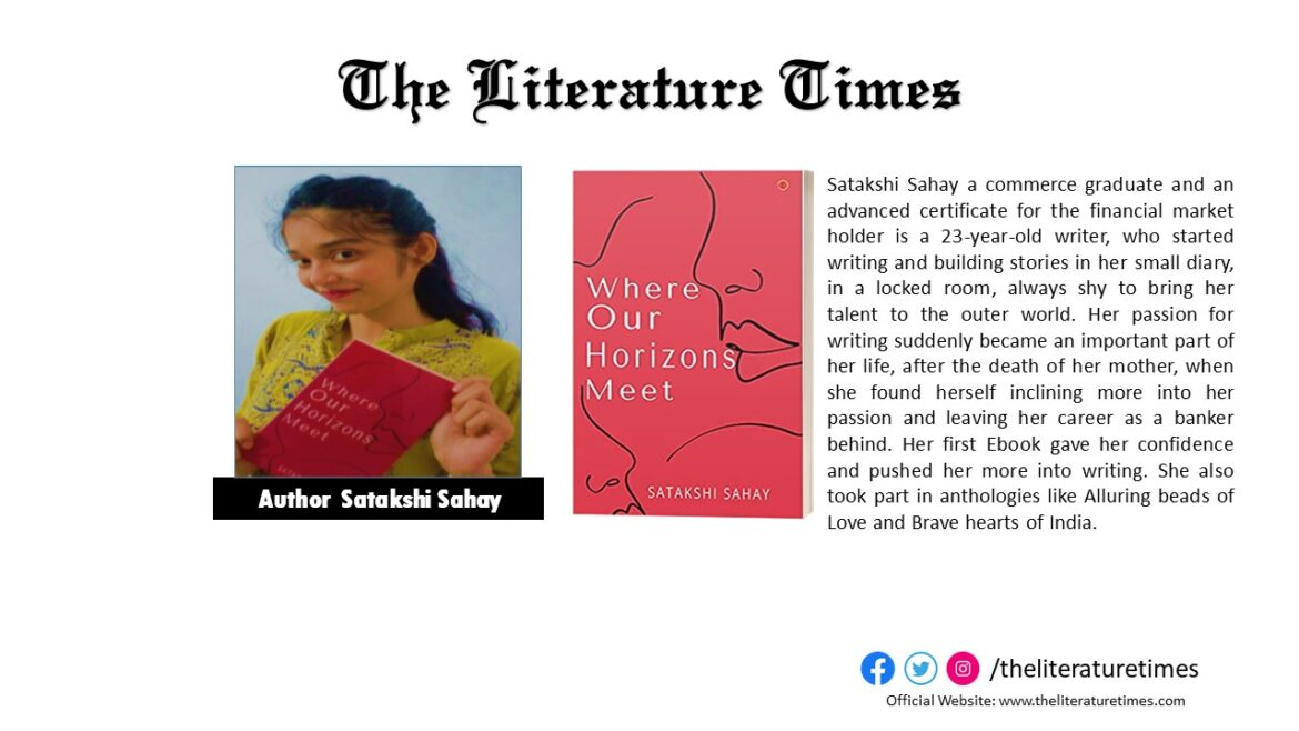 """Satakshi Sahay Talks About Her Book: """"Where Our Horizons Meet"""""""