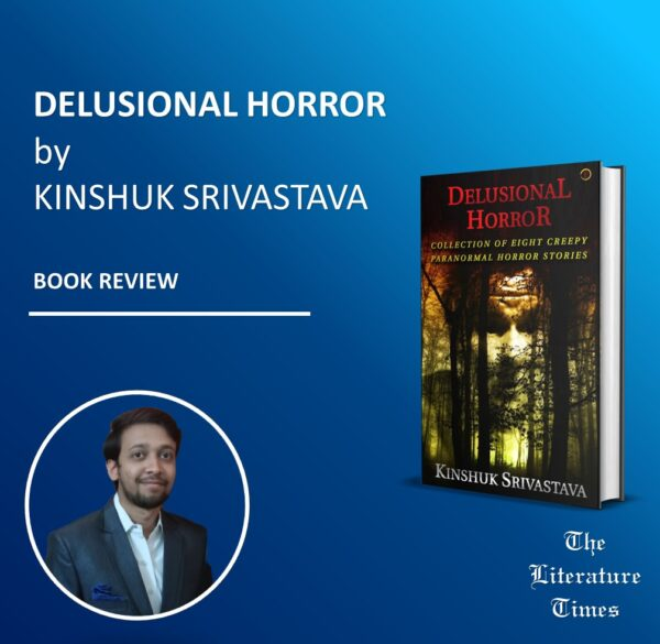 Delusional Horror by Kinshuk Srivastava: Book Review