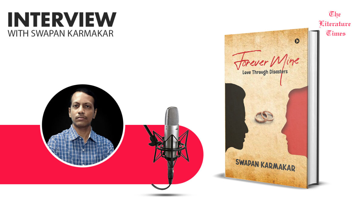 """An Interview With the Author of the Book """"Forever Mine: Love Through Disasters."""" Swapan Karmakar"""