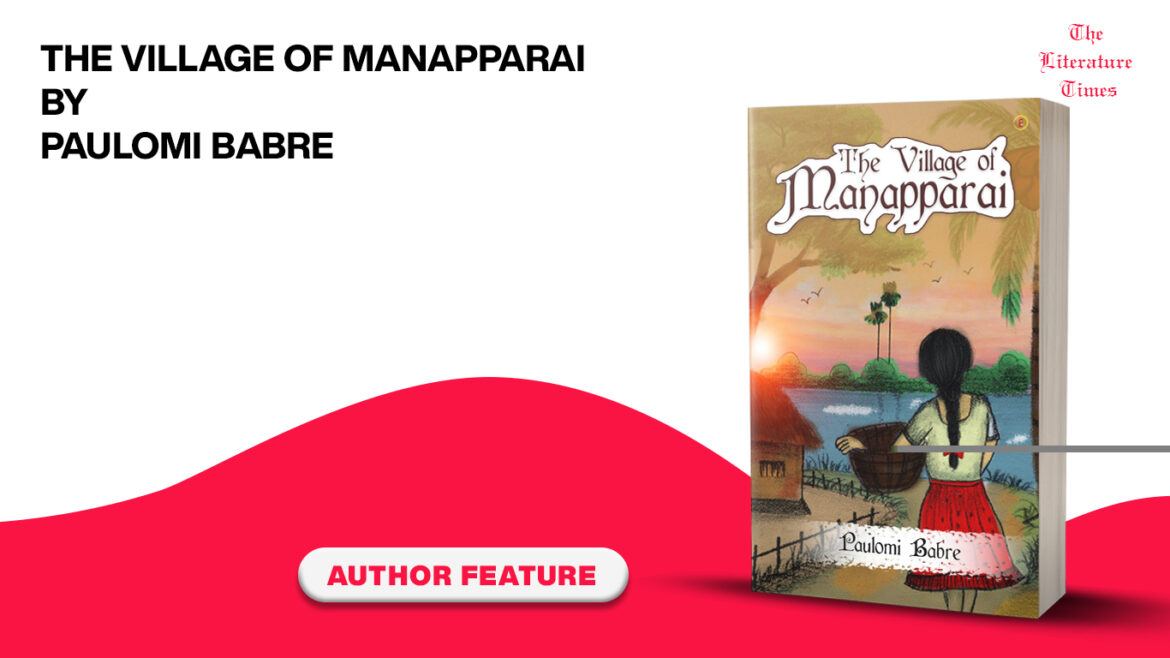 """Featuring author  Paulomi Babre author of the book """"The Village of Manapparai"""""""